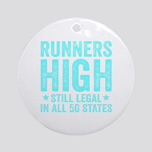 Runners High Still Legal In All 50  Round Ornament