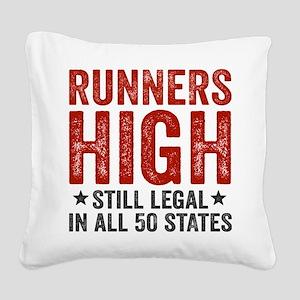 Runner's High. Still Legal. Square Canvas Pillow