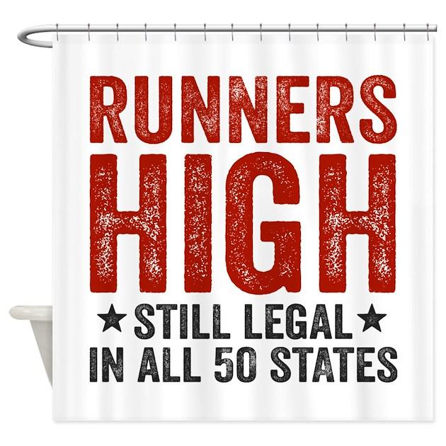 Runners High Still Legal Shower Curtain By RunnersHigh1