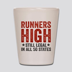Runner's High. Still Legal. Shot Glass