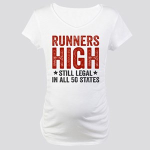 Runner's High. Still Legal. Maternity T-Shirt