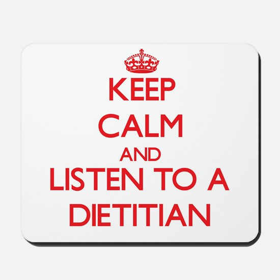 Keep Calm and Listen to a Dietitian Mousepad
