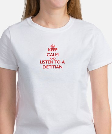 Keep Calm and Listen to a Dietitian T-Shirt