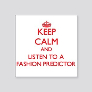 Keep Calm and Listen to a Fashion Predictor Sticke