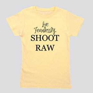 Live Fearlessly, Shoot Raw Girl's Tee