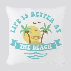 Life's Better At The Beach Woven Throw Pillow