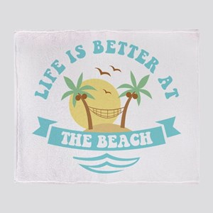 Life's Better At The Beach Throw Blanket