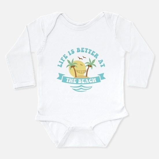 Life's Better At The B Long Sleeve Infant Bodysuit