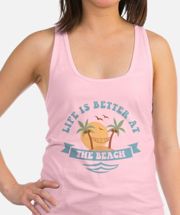 Life's Better At The Beach Racerback Tank Top