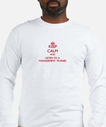 Keep Calm and Listen to a Management Trainee Long