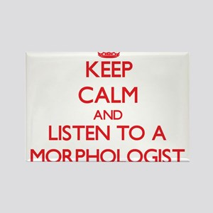 Keep Calm and Listen to a Morphologist Magnets