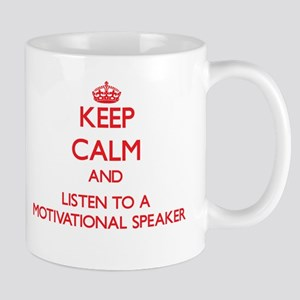 Keep Calm and Listen to a Motivational Speaker Mug