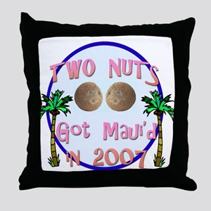 Two Nuts Got Maui'd Throw Pillow
