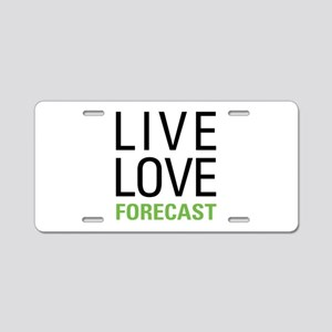 Live Love Forecast Aluminum License Plate