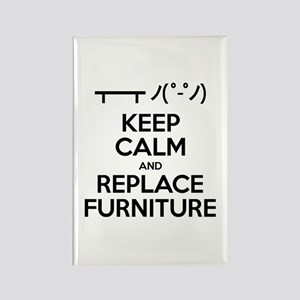 Keep Calm and Replace Furniture Rectangle Magnet
