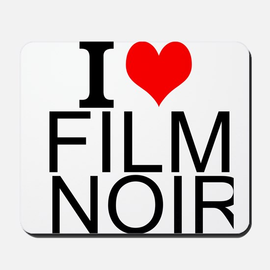 I Love Film Noir Mousepad
