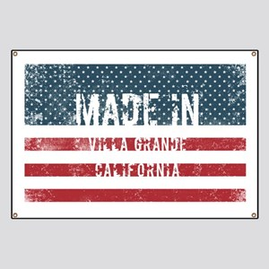 Made in Villa Grande, California Banner