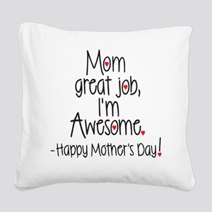 mom great job Im awesome! Happy Mothers day Square