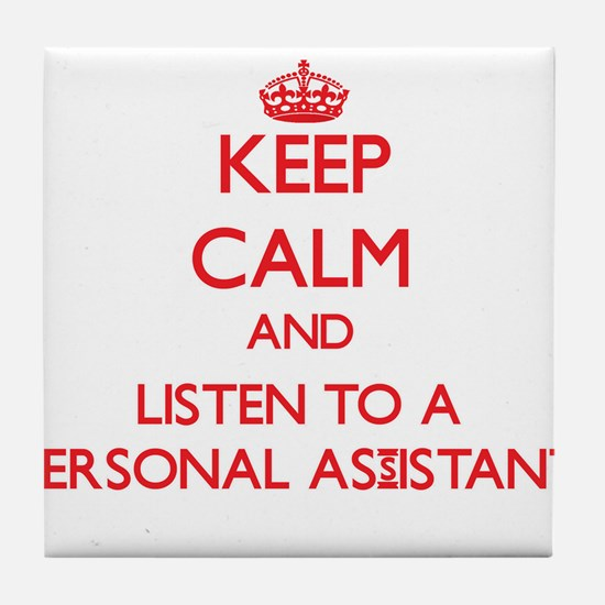 Keep Calm and Listen to a Personal Assistant Tile