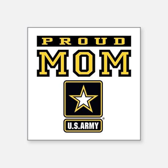 "Proud U.S. Army Mom Square Sticker 3"" x 3"""