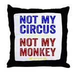 Not My Circus Not My Monkey Throw Pillow