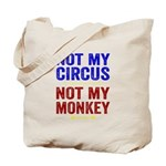 Not My Circus Not My Monkey Tote Bag