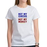 Not My Circus Not My Monkey T-Shirt