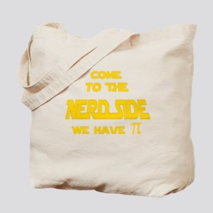 Come to the Nerd Side, We have pi Tote Bag