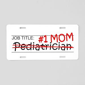 Job Mom Pediatrician Aluminum License Plate
