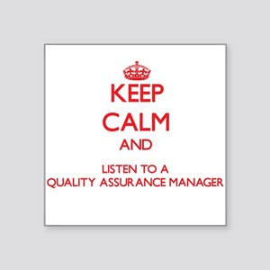 Keep Calm and Listen to a Quality Assurance Manage