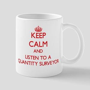 Keep Calm and Listen to a Quantity Surveyor Mugs