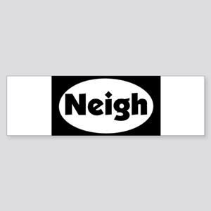 stick neigh Bumper Sticker