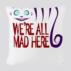 We're All Mad Here Woven Throw Pillow