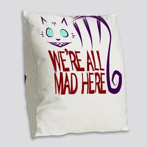 We're All Mad Here Burlap Throw Pillow