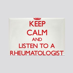 Keep Calm and Listen to a Rheumatologist Magnets