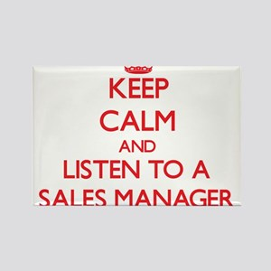 Keep Calm and Listen to a Sales Manager Magnets