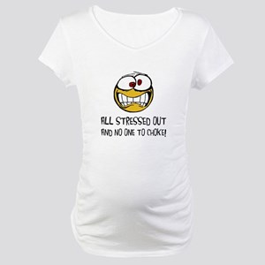 Stressed Out Maternity T-Shirt