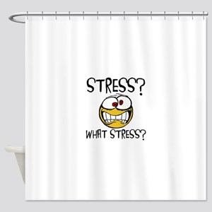 What Stress Shower Curtain