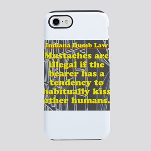 Indiana Dumb Law #9 iPhone 7 Tough Case