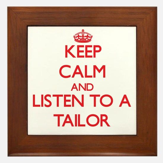 Keep Calm and Listen to a Tailor Framed Tile