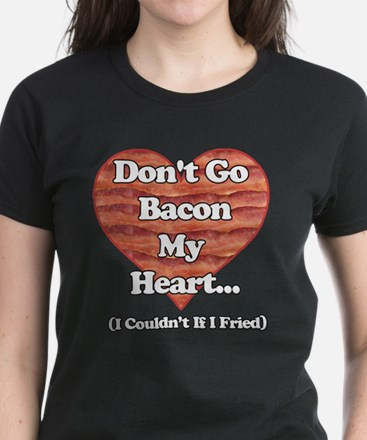 Dont Go Bacon My Heart Mug T-Shirt
