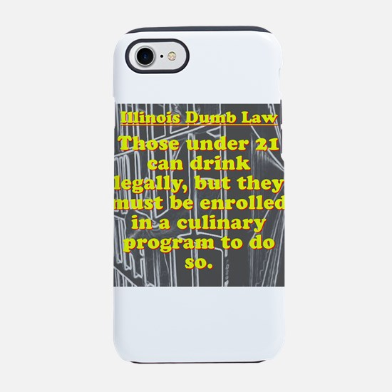 Illinois Dumb Law #1 iPhone 7 Tough Case