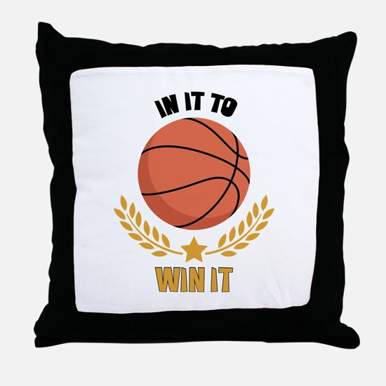 IN IT TO WIN IT Throw Pillow