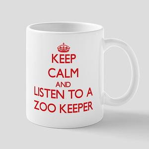 Keep Calm and Listen to a Zoo Keeper Mugs
