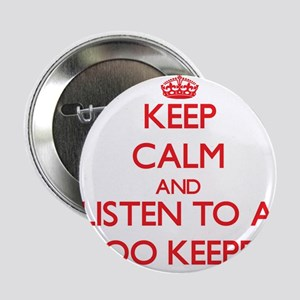 "Keep Calm and Listen to a Zoo Keeper 2.25"" Button"