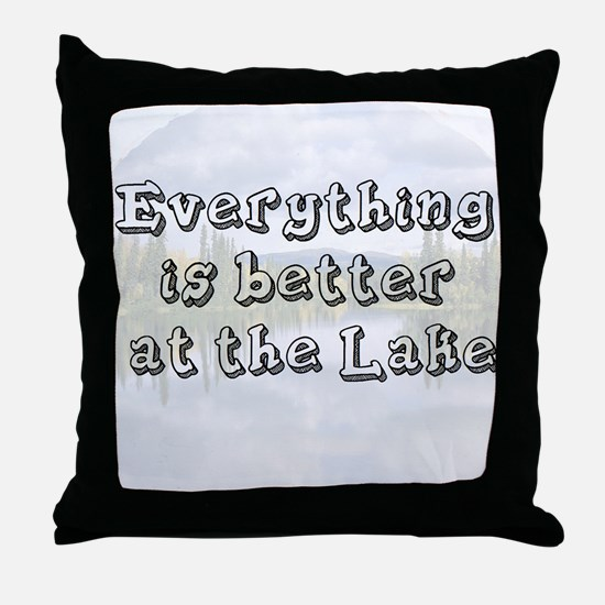 better at the lake Throw Pillow
