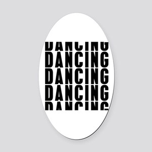 Dancung Dancing Dancing Oval Car Magnet
