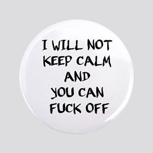 """Keep calm and fuck off - bananaharvest 3.5"""" Button"""