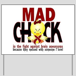Brain Aneurysm Mad Chick 1 Yard Sign