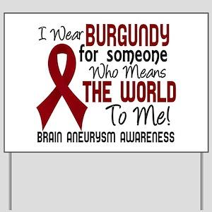 Brain Aneurysm MeansWorldToMe2 Yard Sign